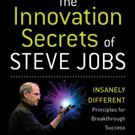 Steve Jobs: Secretele Inovatiei