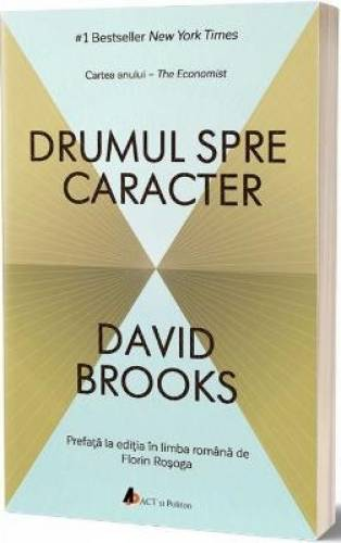 Drumul catre caracter – David Brooks